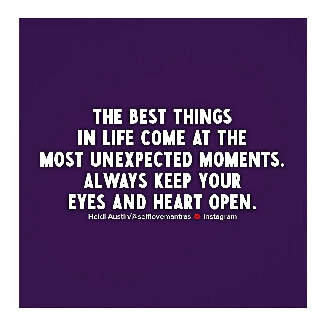 Life Can Be Very Unpredictable So Always Keep Your Eyes And Heart