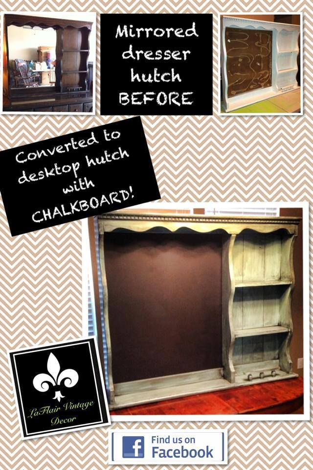 Mirror hutch to Chalkboard hutch www.facebook.com/laflairvintagedecor