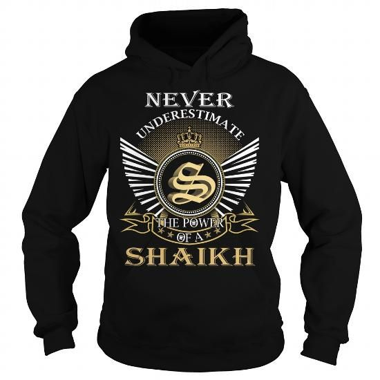 I Love Never Underestimate The Power of a SHAIKH - Last Name, Surname T-Shirt T shirts