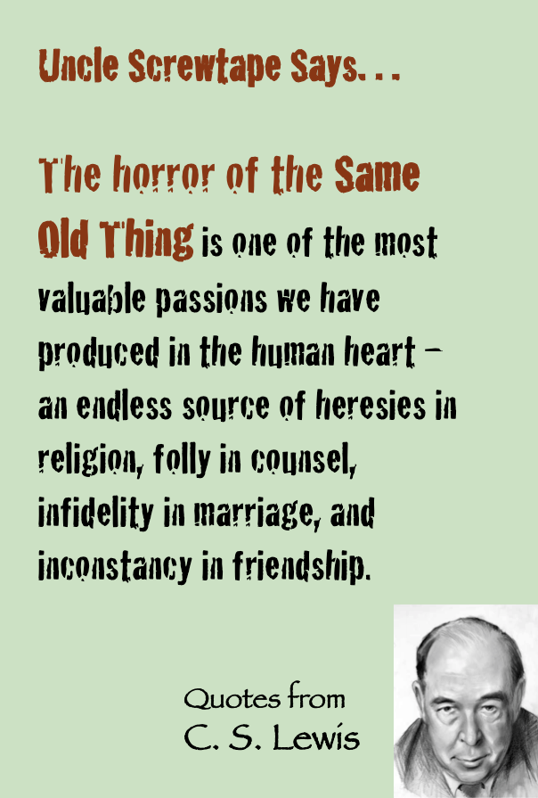 C S Lewis quote Uncle Screwtape says on the horror of the