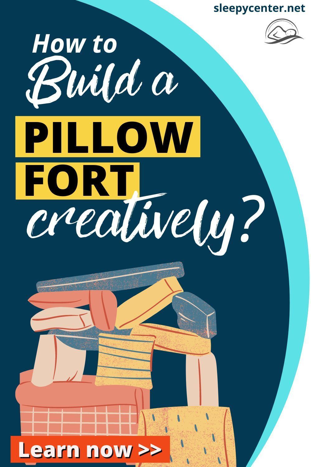 How To Build A Pillow Fort Creatively?   Sleepy Center
