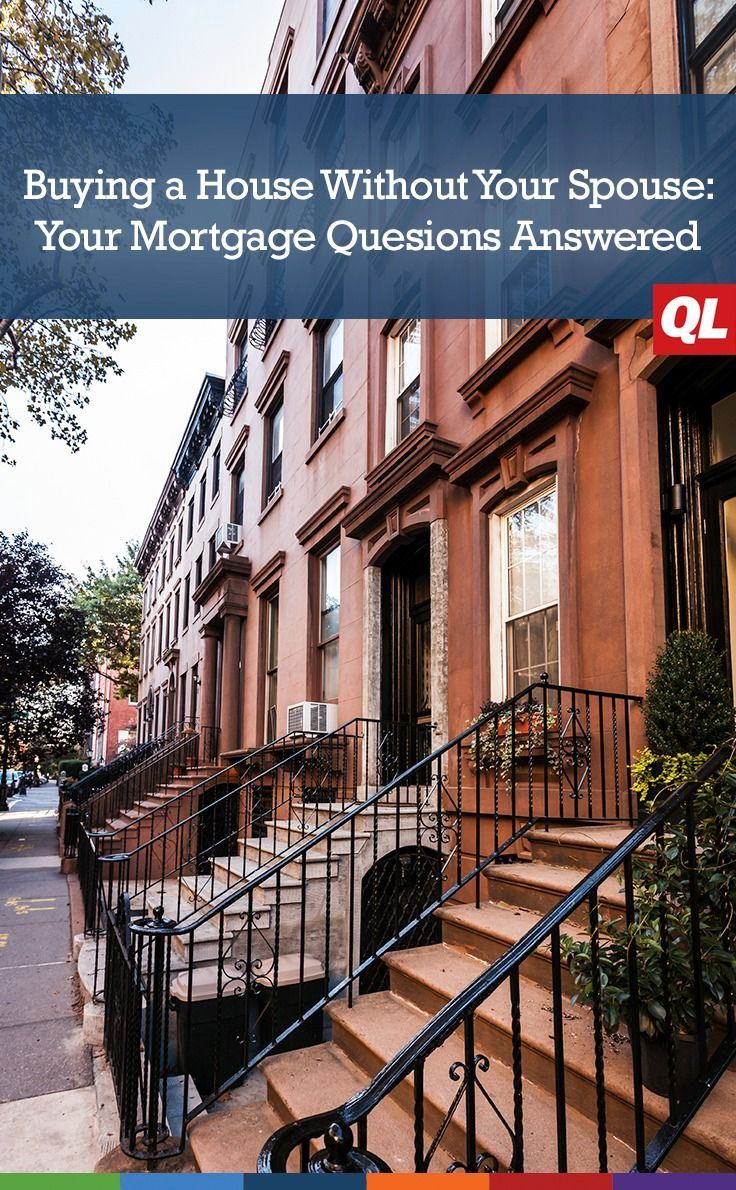 Buying a house without your spouse your mortgage