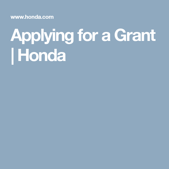 Applying For A Grant Honda How To Apply Grant Education Foundation