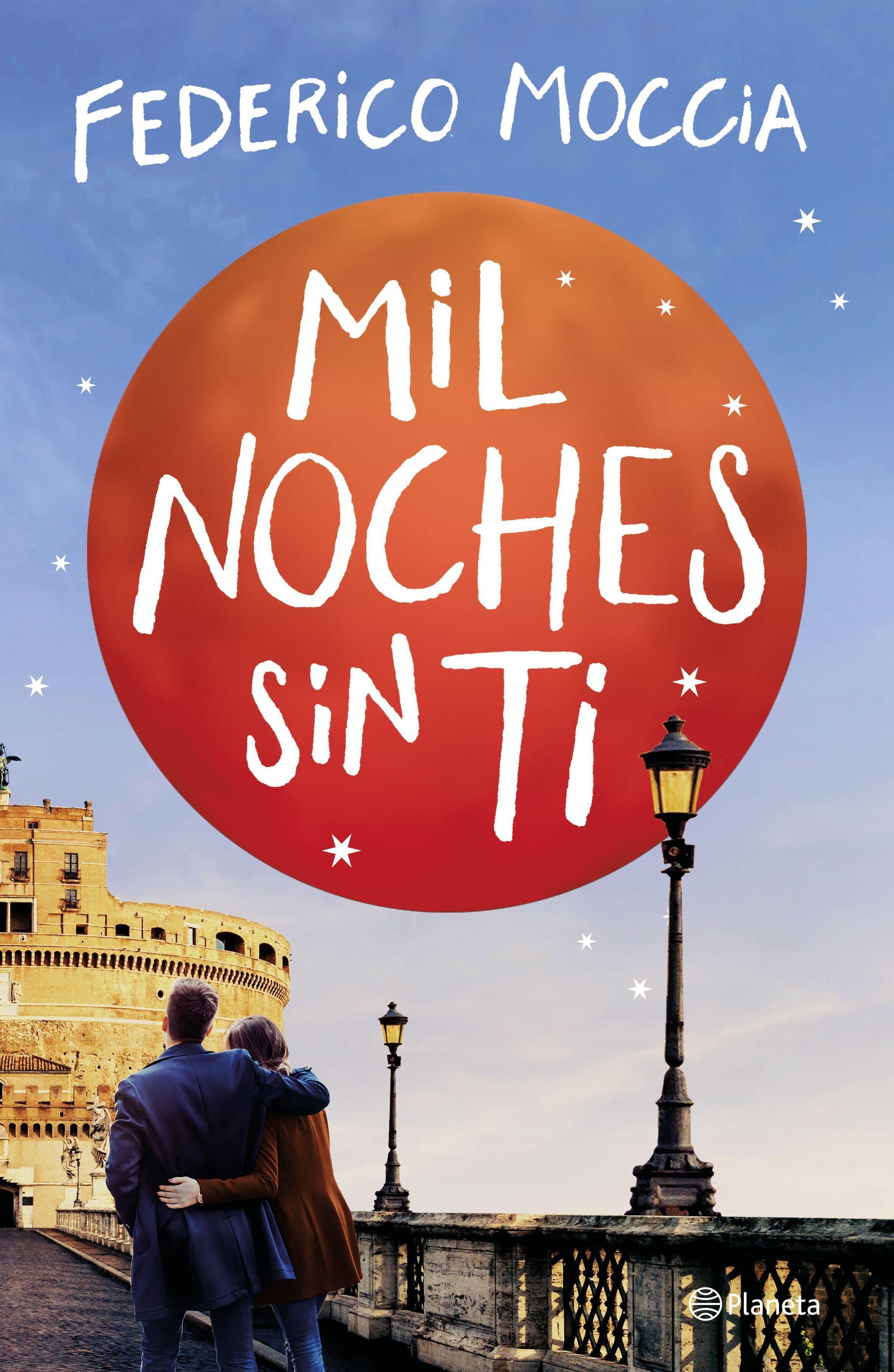 Mil Noches Sin Ti Federico Moccia Libros Libros Gratis Leer Libros Online