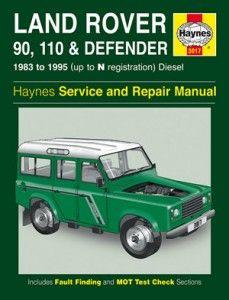Haynes Service And Repair Manual Land Rover 90 110 And Defender Diesel 83 07 Land Rover Land Rover Defender Defender