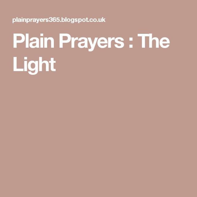 Plain Prayers : The Light