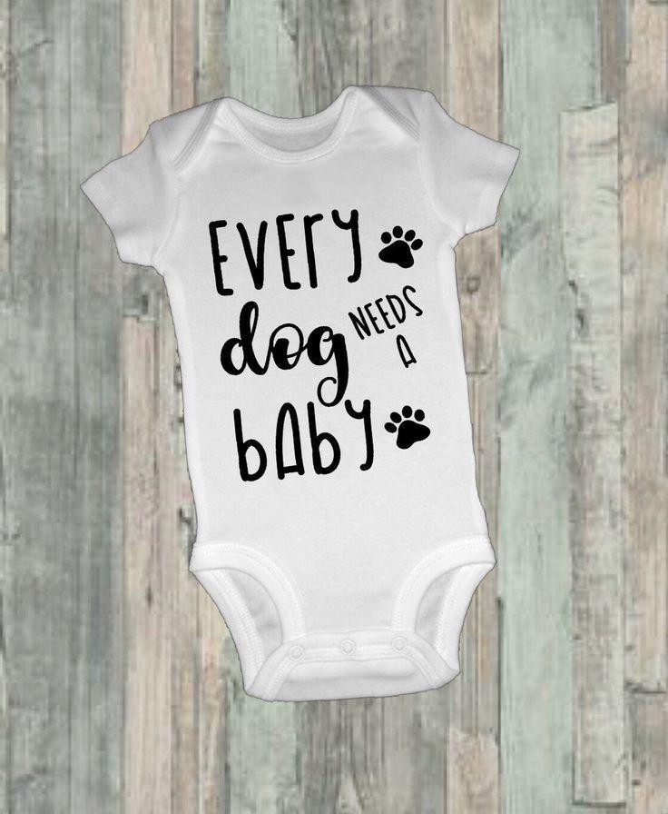 Baby Bodysuit  Every Dog Needs A Baby Funny Bodysuit   Etsy