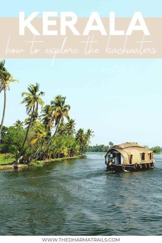 Planning a trip along the Kerala backwaters? We've got the tips to help you pick one of the many houseboats, as well as what nature sights and destinations to visit on your travel! | #kerala #keralabackwaters #india #backwaters