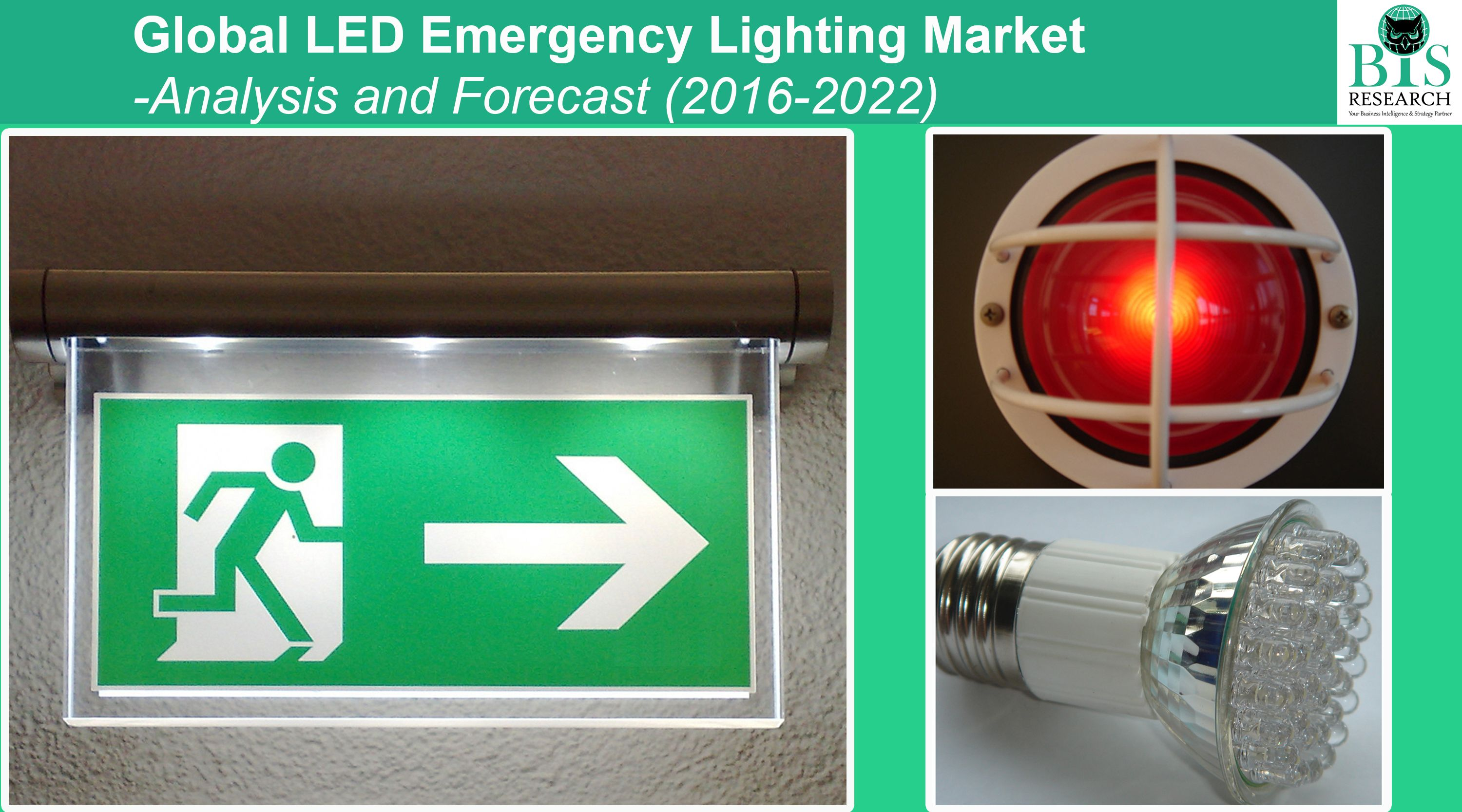 Global LED Emergency Lighting Market Analysis And Forecast 2016 u2013 2022; Focus On Self-Sustained Systems Centrally Supplied Systems L&s Luminaries ... & Global LED Emergency Lighting Market Analysis And Forecast: 2016 ...