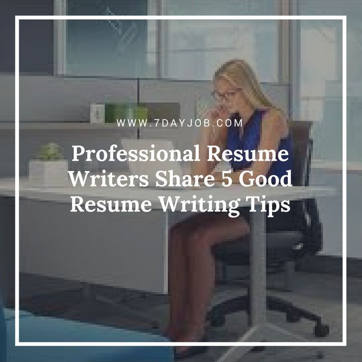Professional resume writers share 5 good resume writing