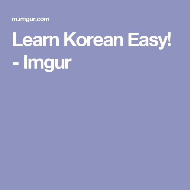 Learn Korean Easy! - Imgur