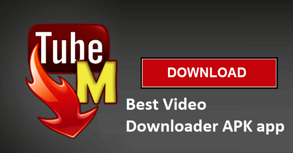 best tube youtube download android