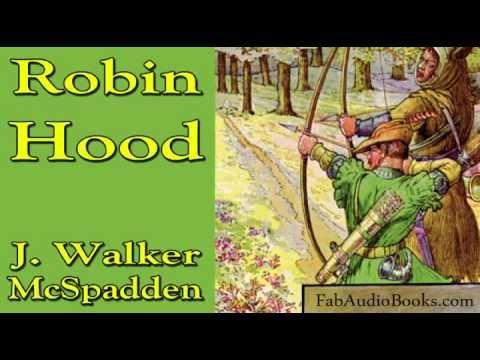 ROBIN HOOD - Robin Hood by J Walker McSpadden - Unabridged