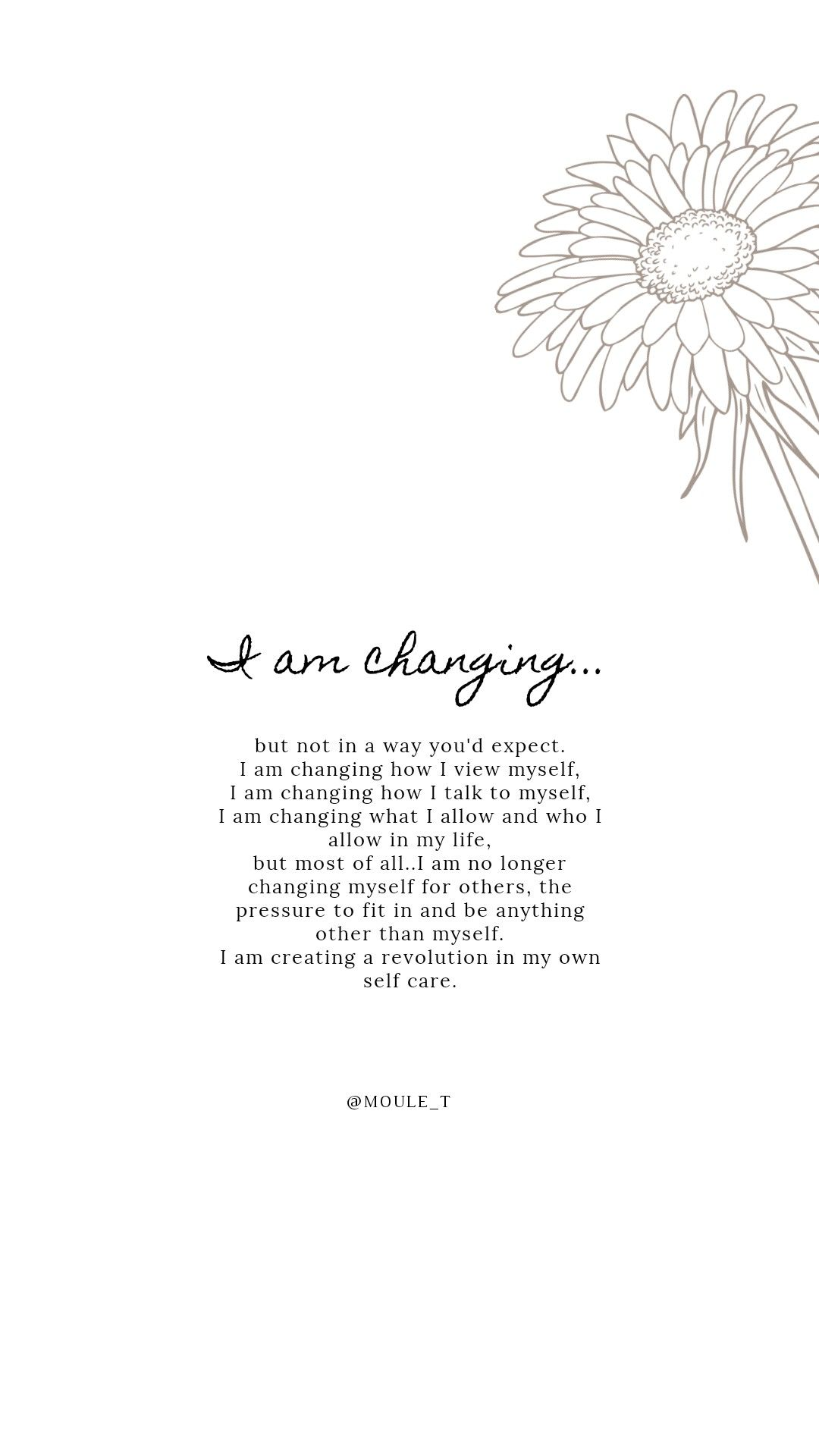 I am changing, for me, and creating a revolution in my own self