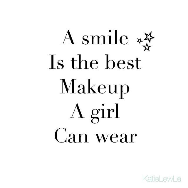 A Smile Is The Best Makeup A Girl Can Wear Instaquote