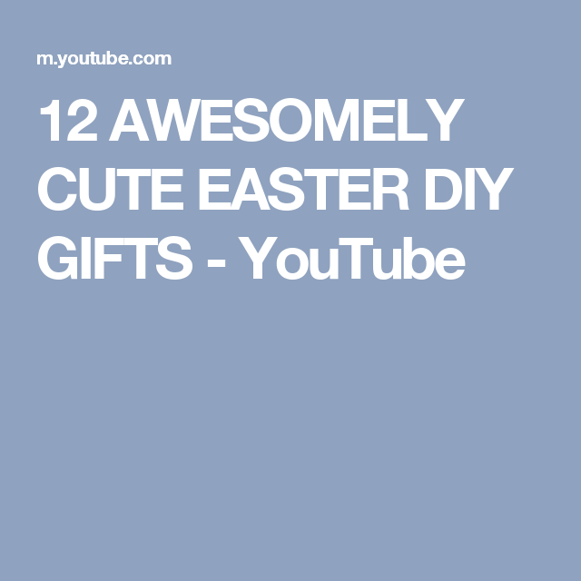 12 awesomely cute easter diy gifts youtube easter pinterest 12 awesomely cute easter diy gifts youtube negle Image collections