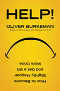 "I love Oliver Burkeman's This Column Will Change Your Life slot in The Guardian's Saturday magazine - it's a fresh, original, practical and elegantly argued take on social psychology, self-help culture, productivity and the science of happiness that aims to debunk the mumbo-jumbo rather than perpetuate it. This book is a collection of some of those codology-free columns. The upside-down subtitle says it all: ""How to Become Slightly Happier and Get a Bit More Done."" No rash claims, then."