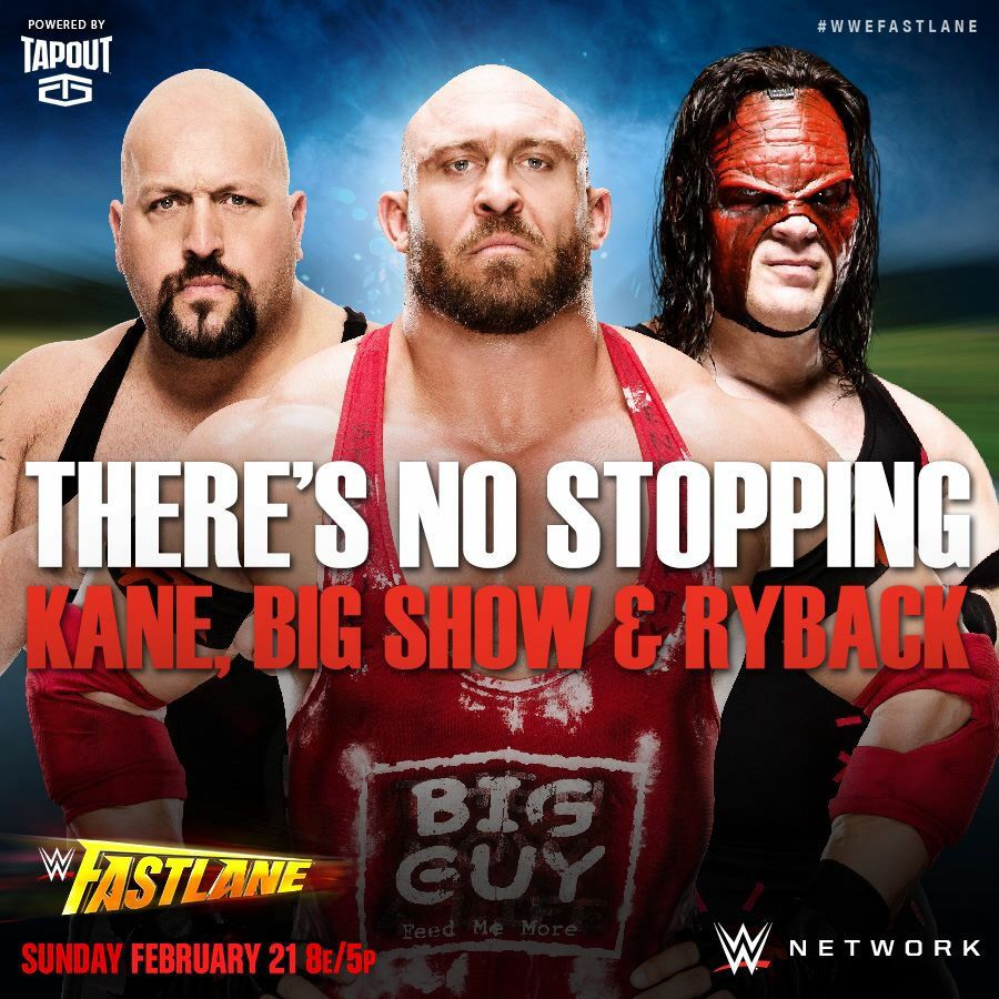 Wwe Fastlane 2016 There S No Stopping Kane Big Show Ryback