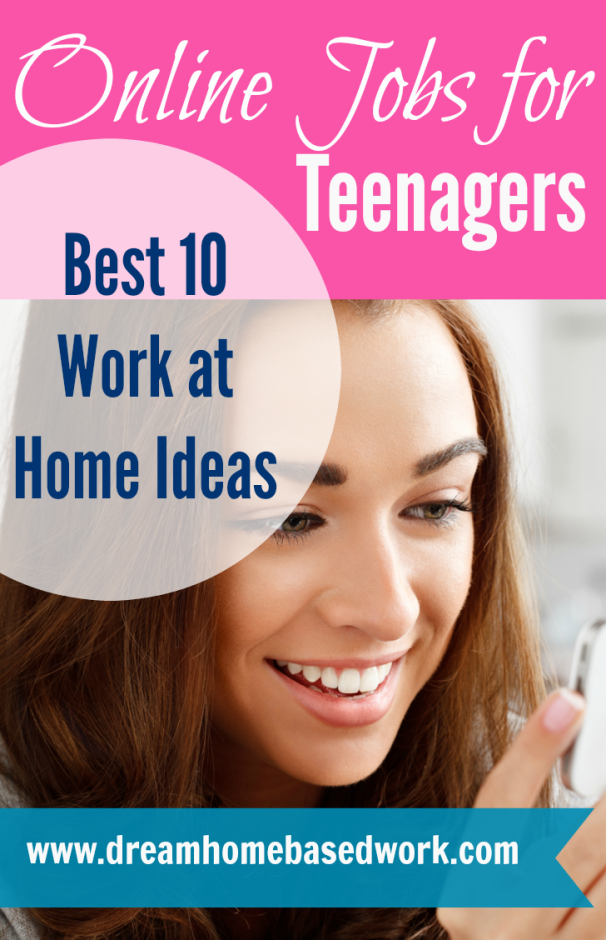 Online Jobs for Teens: Best 10 Work at Home Ideas | Dream Home ...