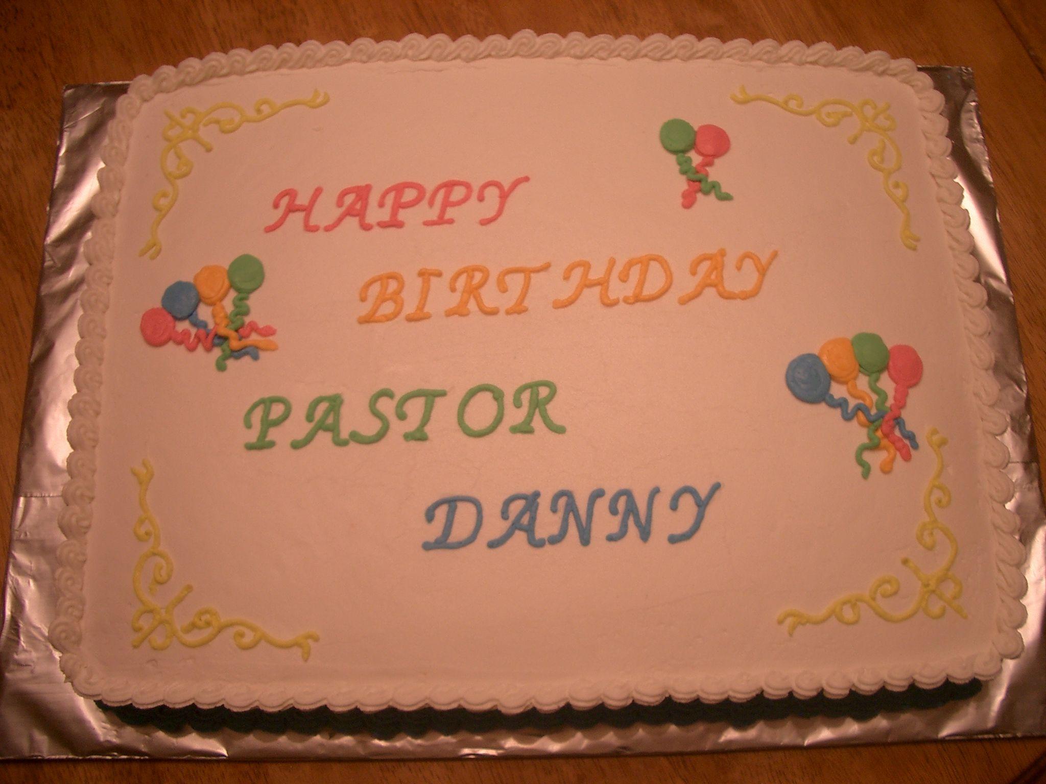 happy birthday pastor Danny Cake decorating Pinterest