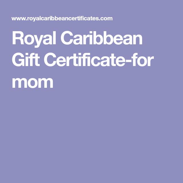 Royal Caribbean Gift Certificate For Mom
