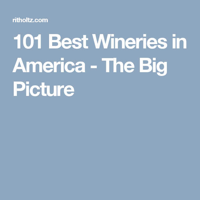 101 Best Wineries in America - The Big Picture