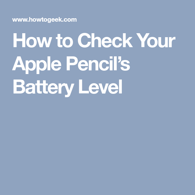 How to Check Your Apple Pencil's Battery Level Apple