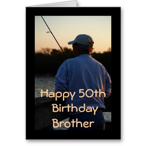 Happy 50th Birthday Brother Man Fishing Greeting Card