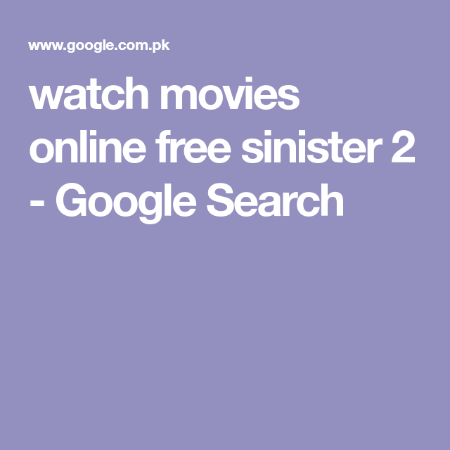 watch movies online free sinister 2 google search