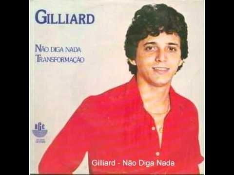Gilliard - Não Diga Nada