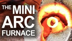 Detailed Instructions For Creating An Electric Arc Furnace Hot Enough To Melt Steel Using Household Materials Furnace Arc Metal Words