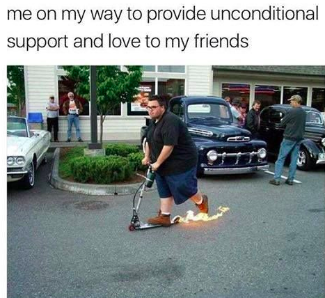 Literally Just 19 Memes Youll Cherish If You Love Your Friends More