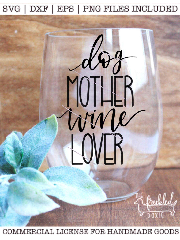 Download Dog Mother, Wine Lover SVG | Dog Mom Svg | Dog Mama Svg ...