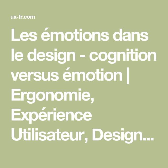 Les émotions dans le design - cognition versus émotion | Ergonomie, Expérience Utilisateur, Design Thinking