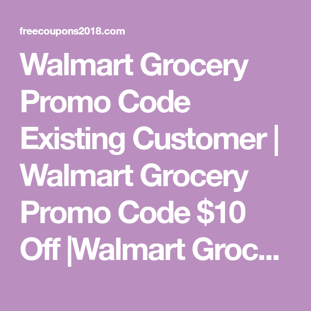 40 Walmart Grocery Promo Code Delivery Pickup April 2020 Triple15 Grocery Walmart Grocery Delivery Promo Codes