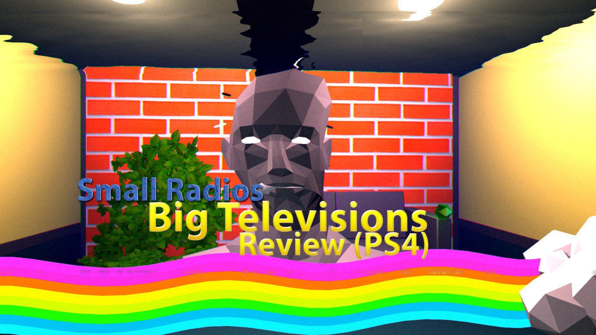 Small Radios Big Televisions Review (PS4)
