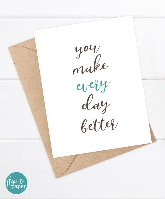 You Make Every Day Better Greeting Card