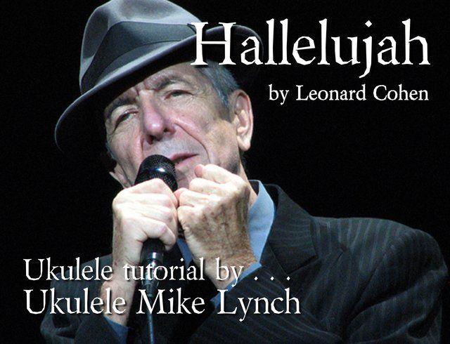 Hallelujah By Leonard Cohen Ukulele Tutorial By Ukulele Mike