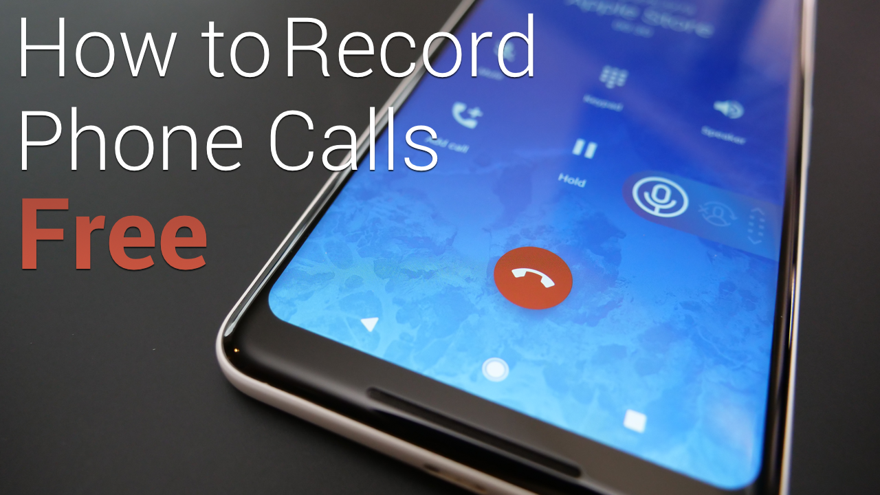 How To Record Calls on Android For Free Android, Free, Phone