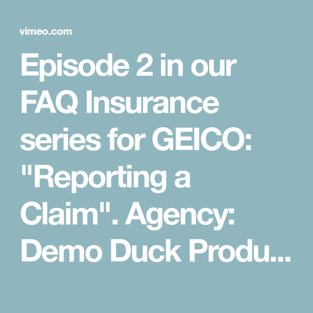 Episode 2 In Our Faq Insurance Series For Geico Reporting A