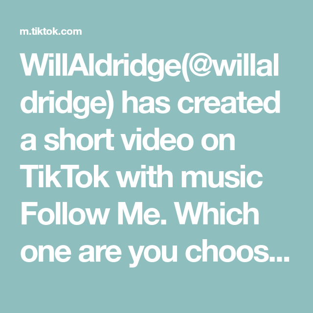 Willaldridge Willaldridge Has Created A Short Video On Tiktok With Music Follow Me Which One Are You Choosing Which One Are You You Choose Music
