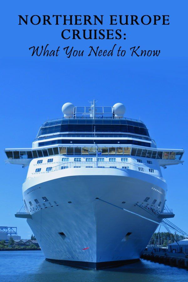 Northern Europe Cruises: What You Need to Know