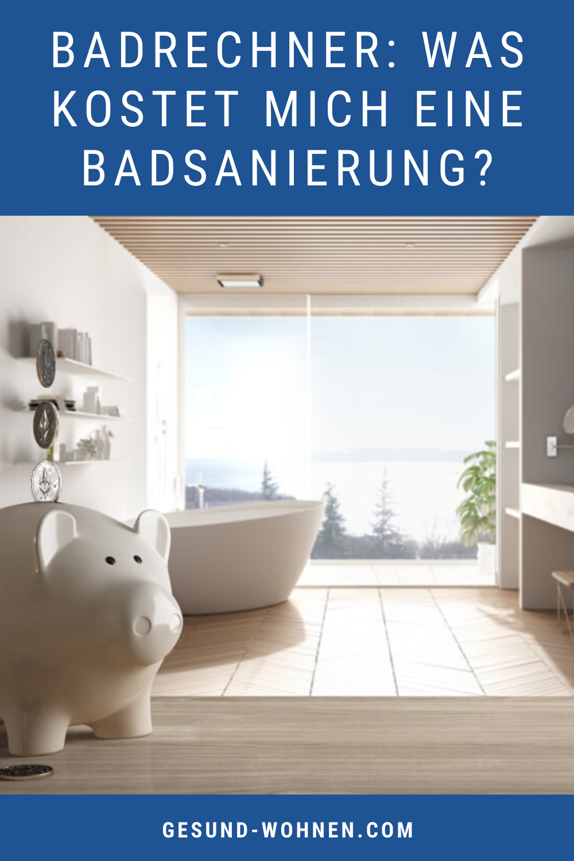Badrechner Was Kostet Mich Eine Badsanierung In 2020 Badsanierung Sanierung Bad