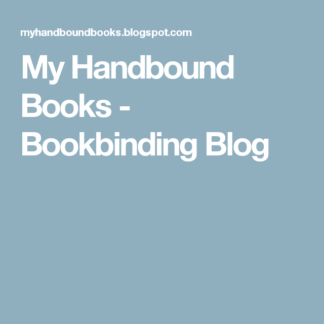 My Handbound Books - Bookbinding Blog