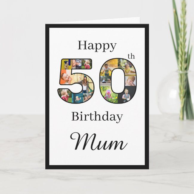 Create Your Own Multi Photo Mum 50th Birthday Card Zazzle Com 50th Birthday Cards Birthday Cards For Mum Custom Cards