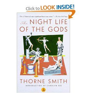 I Love Thorne Smith And This Is About His Funniest Book The Night Life Of The Gods Said A Certain King To His Queen In Spots Night Life Book Humor Books