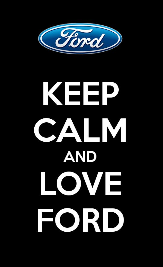 keep calm and love ford ford courtstreetford ford