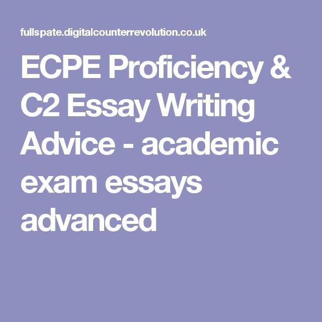 ecpe proficiency c essay writing advice academic exam essays  ecpe proficiency c2 essay writing advice academic exam essays advanced