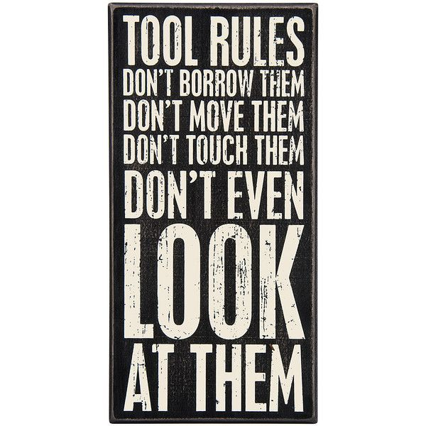 Primitives by Kathy Wood \'Tool Rules\' Box Sign (105 DKK) ❤ liked on ...