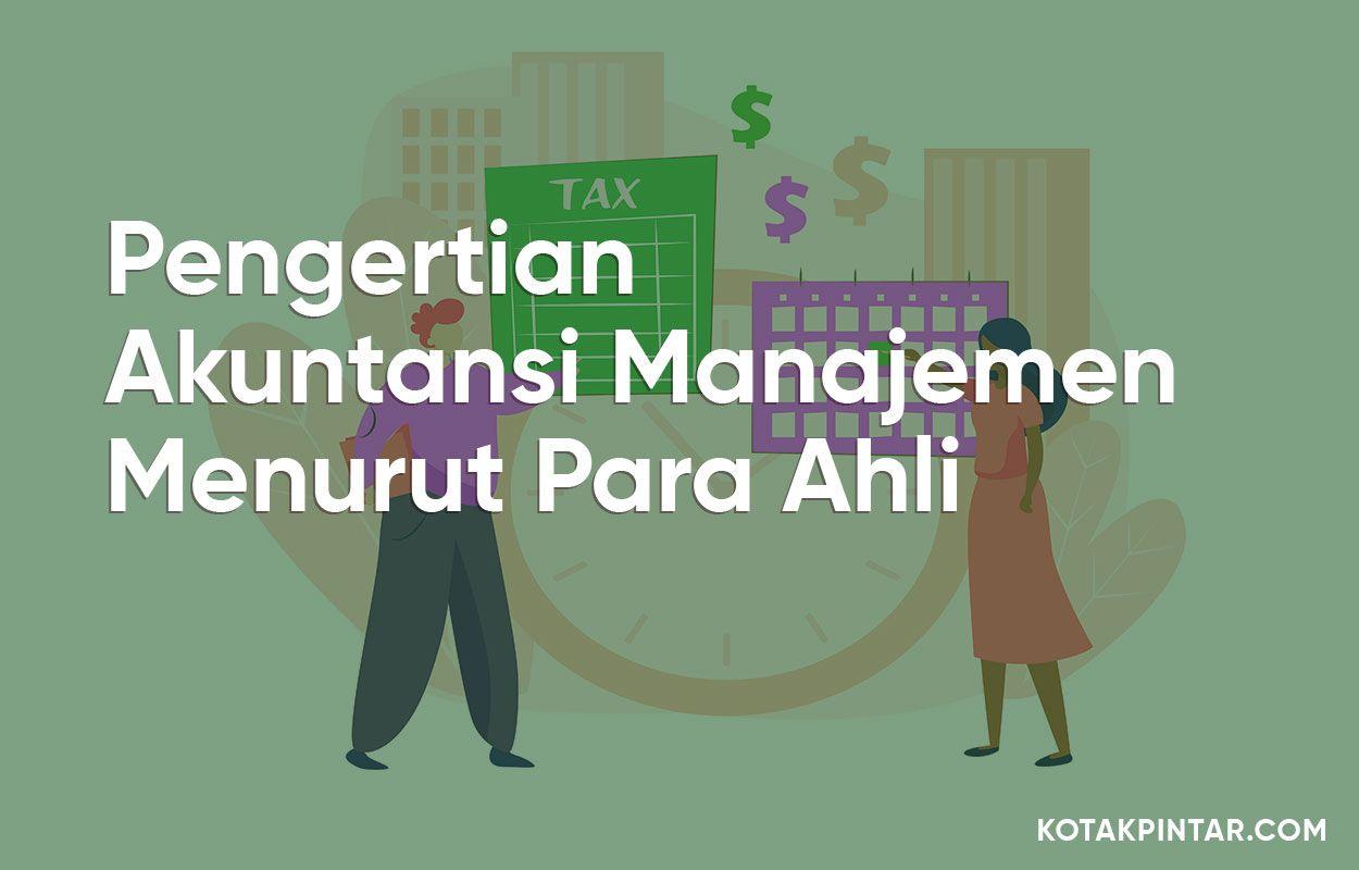 Penjelasan Lengkap Pengertian Akuntansi Manajemen Menurut